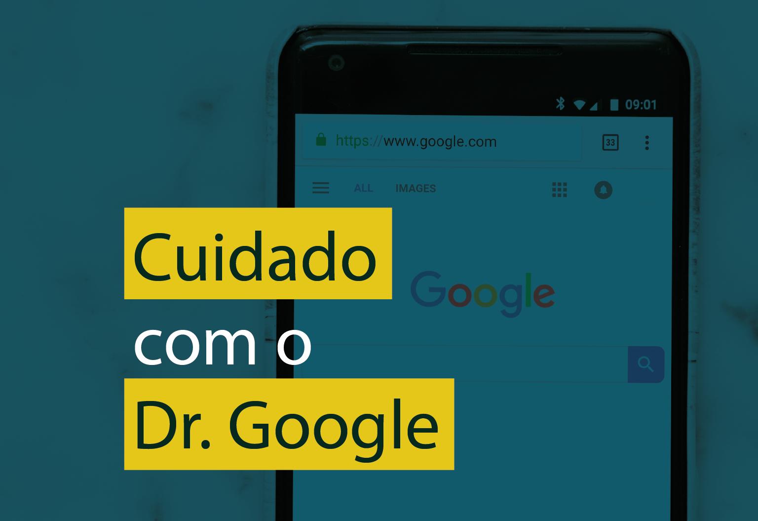 Cuidado com Dr. Google