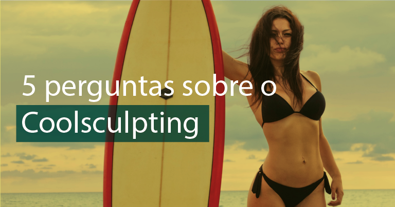 5 perguntas sobre o Coolsculpting