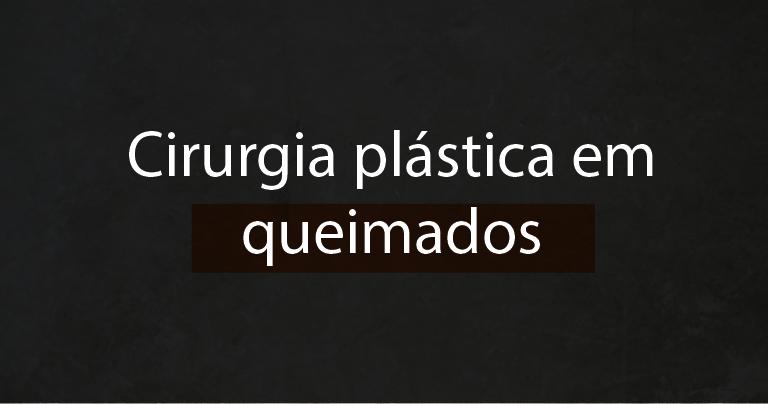 Cirurgia plástica em queimados