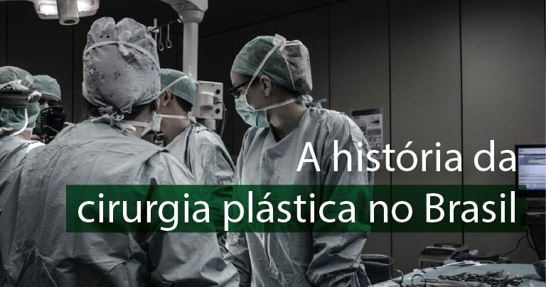 A história da cirurgia plástica no Brasil